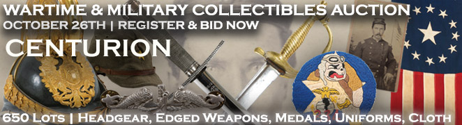 Bid Now Buy Militaria Wartime Collectibles Civil War Indian Wars WWI WWII Vietnam Helmets Edged Weapons Uniforms Cloth Medals FES