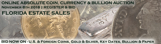 Buy Sell Collect Invest Coin Currency Gold Silver Bullion Currency Online Auction November 2018 Banner